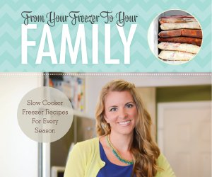 From Your Freezer To Your Family Cover