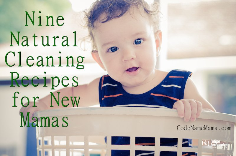 Nine Natural Cleaning Recipes for New Mamas